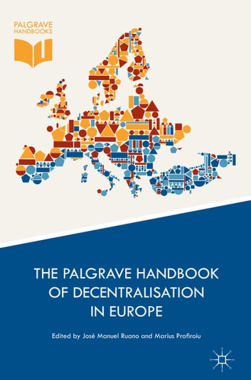 The Palgrave Handbook of Decentralisation in Europe ebook by