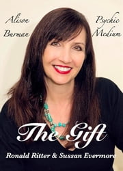 The Gift, Alison Burman Psychic Medium ebook by Ronald Ritter,Sussan Evermore