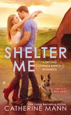 Shelter Me ebook by Catherine Mann