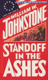 Standoff in the Ashes ebook by William W. Johnstone