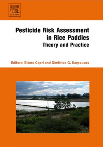 Pesticide Risk Assessment in Rice Paddies: Theory and Practice ebook by