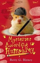 Mysteries According to Humphrey ebook by Betty G. Birney, Jason Chapman