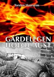 Gardelegen Holocaust ebook by Torsten Haarseim