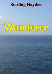 Wanderer ebook by Sterling Hayden