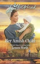 Her Amish Child ebook by