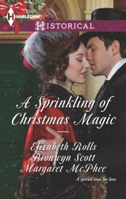 A Sprinkling of Christmas Magic - Christmas Cinderella\Finding Forever at Christmas\The Captain's Christmas Angel ebook by Elizabeth Rolls,Bronwyn Scott,Margaret McPhee