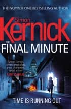 The Final Minute - (Tina Boyd 7) ebook by Simon Kernick