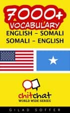 7000+ Vocabulary English - Somali ebook by Gilad Soffer