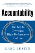 Accountability: The Key to Driving a High-Performance Culture ebook by Greg Bustin