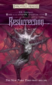 Resurrection - R.A. Salvatore Presents The War of the Spider Queen, Book VI ebook by Paul S. Kemp