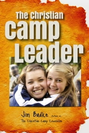 The Christian Camp Leader ebook by Jim Badke