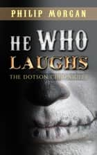 He Who Laughs ebook by Philip G. Morgan