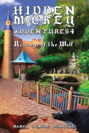 HIDDEN MICKEY ADVENTURES 4 - Revenge of the Wolf ebook by Nancy Temple Rodrigue