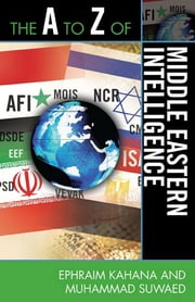 The A to Z of Middle Eastern Intelligence ebook by Ephraim Kahana,Muhammad Suwaed
