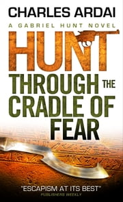 Gabriel Hunt - Hunt Through the Cradle of Fear ebook by Charles Ardai