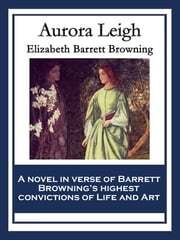 Aurora Leigh - With linked Table of Contents ebook by Elizabeth Barrett Browning