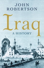 Iraq - A History ebook by John Robertson
