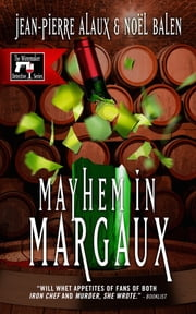 Mayhem in Margaux ebook by Jean-Pierre Alaux,Noël Balen,Sally Pane