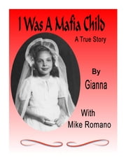 I Was A Mafia Child ebook by Mike Romano