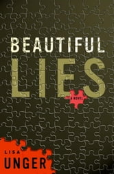 Beautiful Lies - A Novel ebook by Lisa Unger