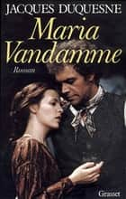 Maria Vandamme ebook by Jacques Duquesne