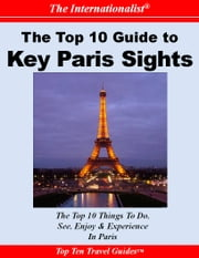 Top 10 Guide to Key Paris Sights ebook by Françoise Chaniac Dumazy