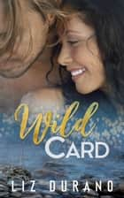 Wild Card E-bok by Liz Durano