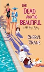 The Dead and the Beautiful ebook by Cheryl Crane