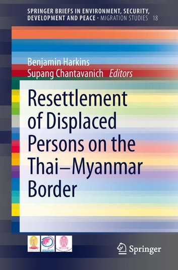 Resettlement of Displaced Persons on the Thai-Myanmar Border ebook by