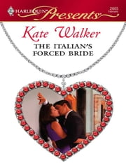 The Italian's Forced Bride ebook by Kate Walker