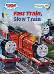 Fast Train, Slow Train (Thomas & Friends) ebook by Rev. W. Awdry,Tommy Stubbs