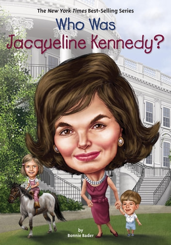 Who Was Jacqueline Kennedy? ebook by Bonnie Bader,Who HQ