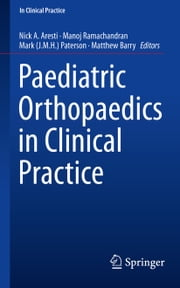 Paediatric Orthopaedics in Clinical Practice ebook by