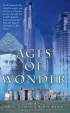 Ages of Wonder ebook by Julie E. Czerneda, Robert St. Martin
