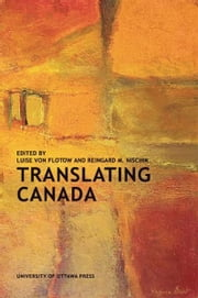 Translating Canada ebook by Luise von Flotow,Reingard M. Nischik