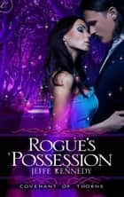 Rogue's Possession ebooks by Jeffe Kennedy