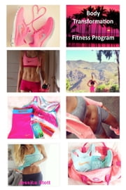Body Transformation Fitness Program ebook by Jessica Stott