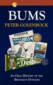 Bums: An Oral History of the Brooklyn Dodgers ebook by Peter Golenbock