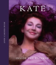 Kate - Inside the Rainbow ebook by John Carder Bush