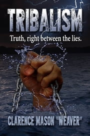 Tribalism! ebook by Clarence Mason