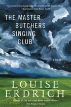 The Master Butchers Singing Club eBook by Louise Erdrich