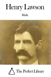 Works of Henry Lawson ebook by Henry Lawson