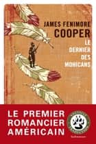 Le Dernier des Mohicans ebook by James Fenimore Cooper, François Happe
