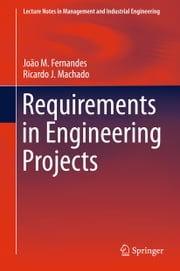 Requirements in Engineering Projects ebook by Ricardo J. Machado,Joao M Fernandes
