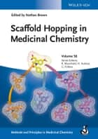 Scaffold Hopping in Medicinal Chemistry ebook by Nathan Brown, Raimund Mannhold, Hugo Kubinyi,...