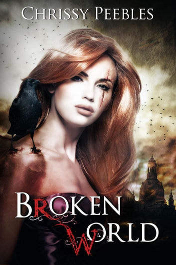 BROKEN WORLD (2 post-apocalyptic stories) ebook by Chrissy Peebles