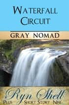 Waterfall Circuit ebook by Gray Nomad, Ryn Shell