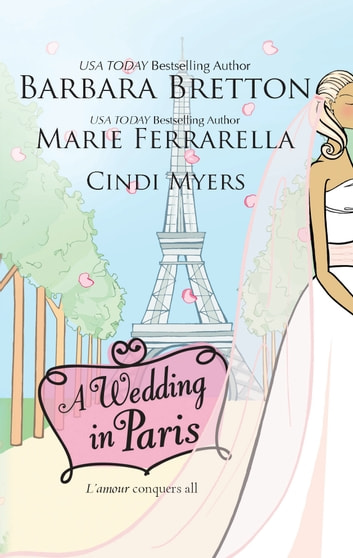 A Wedding in Paris - We'll Always Have Paris\Something Borrowed, Something Blue\Picture Perfect ebook by Barbara Bretton,Marie Ferrarella,Cindi Myers