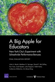 A Big Apple for Educators: New York City's Experiment with Schoolwide Performance Bonuses - Final Evaluation Report ebook by Julie A. Marsh,Matthew G. Springer,Daniel F. McCaffrey,Kun Yuan,Scott Epstein