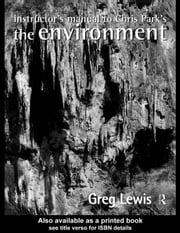 Instructor's Manual to Chris Park's The Environment ebook by Lewis, Greg